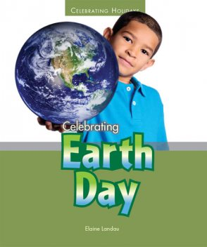 Celebrating Earth Day, Elaine Landau