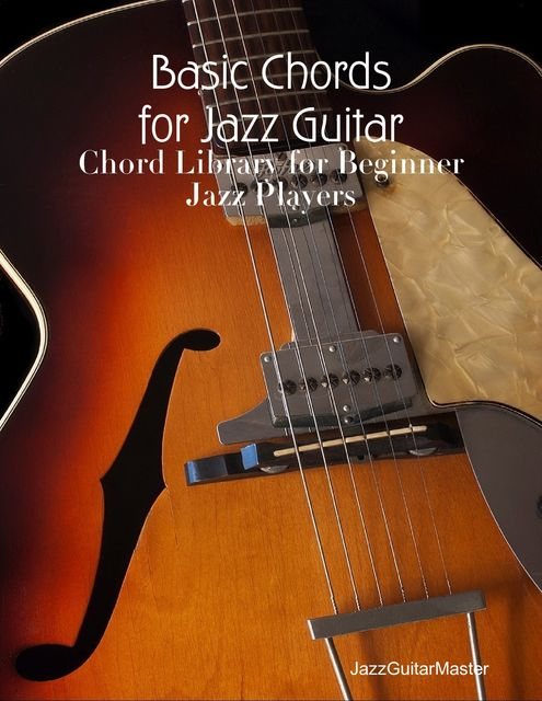Basic Chords for Jazz Guitar, JazzGuitarMaster