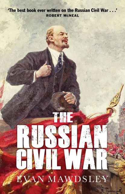 The Russian Civil War, Evan Mawdsley