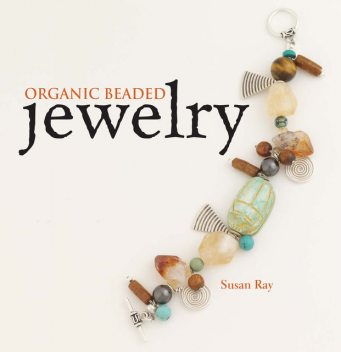 Organic Beaded Jewelry, Susan Ray