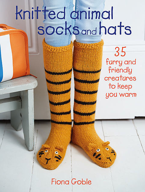 Knitted Animal Socks and Hats, Fiona Goble