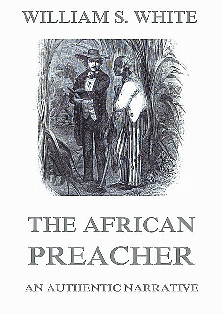 The African Preacher, William White