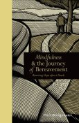 Mindfulness & the Journey of Bereavement, Peter Bridgewater