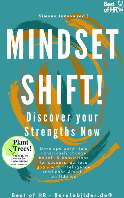 Mindset Shift! Discover your Strengths Now, Simone Janson