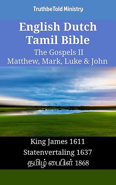English Dutch Tamil Bible – The Gospels II – Matthew, Mark, Luke & John, TruthBeTold Ministry