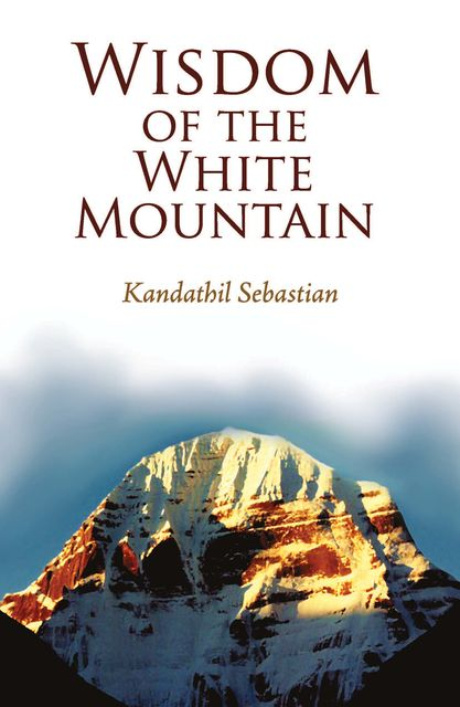 Wisdom of the White Mountain, Kandathil Sebastian