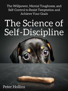 The Science of Self-Discipline, Peter Hollins