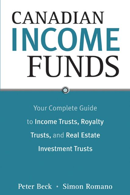 Canadian Income Funds, Peter Beck, Simon Romano