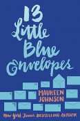 13 Little Blue Envelopes - Maureen Johnson, Maureen Johnson