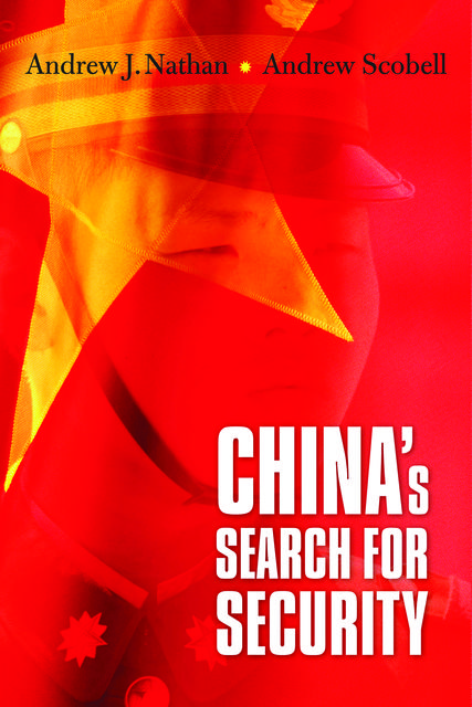 China's Search for Security, Andrew J. Nathan, Andrew Scobell