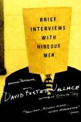 Brief Interviews with Hideous Men, David Foster, Wallace