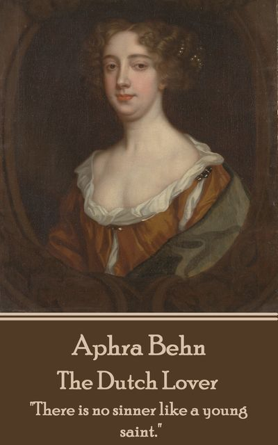 The Dutch Lover, Aphra Behn