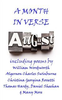 August, A Month In Verse, Emily Jane Brontë, Percy Bysshe Shelley, Isaac Rosenberd