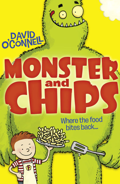 Monster and Chips (Colour Version) (Monster and Chips, Book 1), David O'Connell