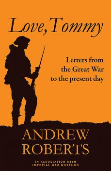 Love, Tommy, Andrew Roberts, The Imperial War Museum