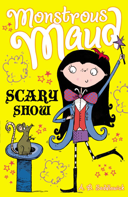 Monstrous Maud: Scary Show, A.B.Saddlewick