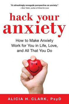 Hack Your Anxiety, Alicia H. Clark