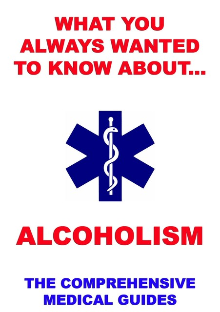 What You Always Wanted To Know About Alcoholism, Various Authors