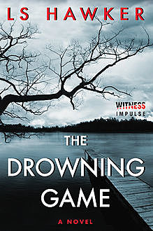The Drowning Game, LS Hawker