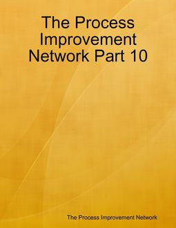 The Process Improvement Network Part 10, The Process Improvement Network