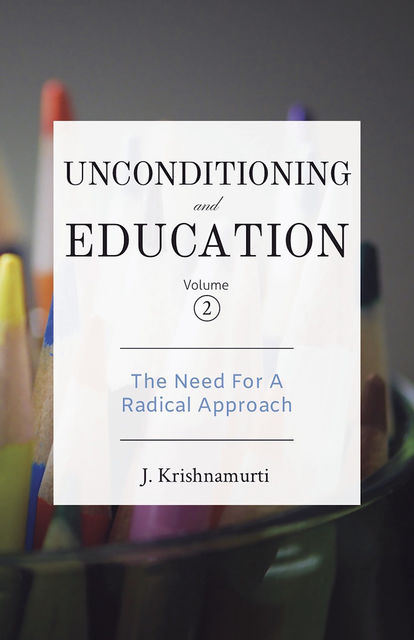 The Need for a Radical Approach, Krishnamurti