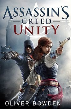 Assassin's Creed: Unity, Oliver Bowden