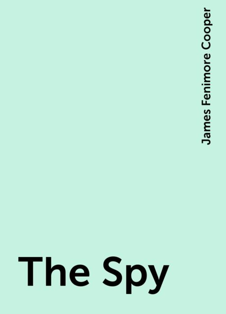 The Spy, James Fenimore Cooper