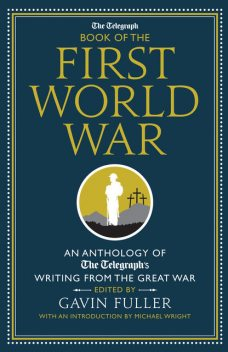 The Telegraph Book of the First World War, Michael Wright