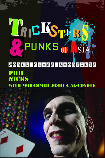 Tricksters and Punks of Asia, Phil Nicks