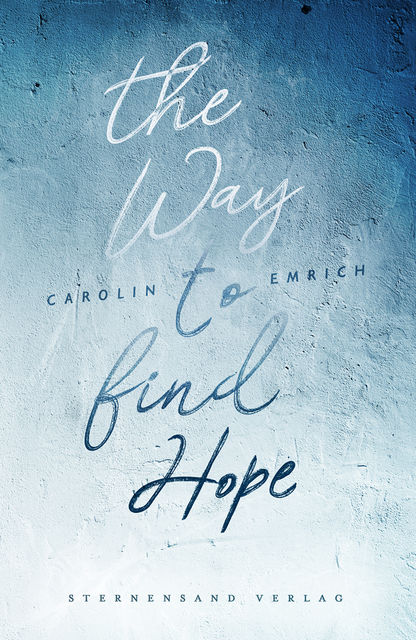 The way to find hope: Alina & Lars, Carolin Emrich