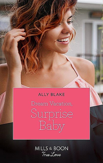 Dream Vacation, Surprise Baby, Ally Blake
