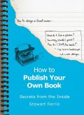 How To Publish Your Own Book, Stewart Ferris