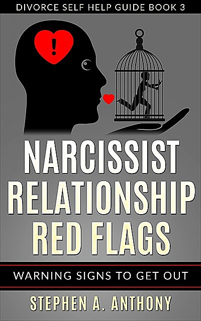 Narcissist Relationship Red Flags, Stephen A. Anthony