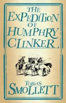 The Expedition of Humphry Clinker, Tobias Smollett