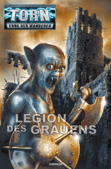 Torn 47 - Legion des Grauens, Michael J.Parrish, Christian Montillon