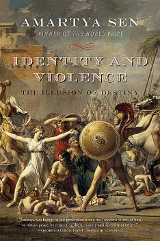 Identity and Violence: The Illusion of Destiny (Issues of Our Time), Amartya Sen