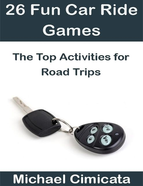 26 Fun Car Ride Games: The Top Activities for Road Trips, Michael Cimicata