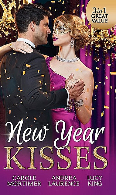 New Year Kisses, Carole Mortimer, Andrea Laurence, Lucy King