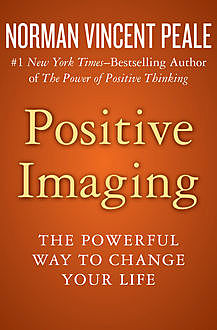 Positive Imaging, Norman Vincent Peale