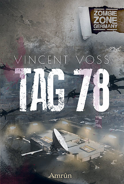 Zombie Zone Germany: Tag 78, Vincent Voss