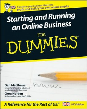 Starting and Running an Online Business For Dummies, Dan Matthews, Greg Holden