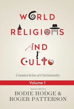 World Religions and Cults Volume 1, Bodie Hodge, Roger Patterson