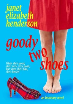 Goody Two Shoes (Invertary Book 2), Henderson, janet elizabeth