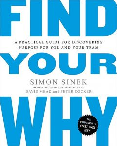 Find Your Why, Simon Sinek, David Mead, Peter Docker
