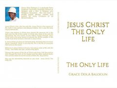 Jesus Christ The Only Life, Grace Dola Balogun