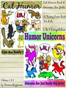 Cat Humor Book & Unicorns Are Jerks – A Funny Poem Book For Kids, Timmie Guzzmann