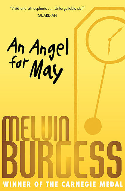 An Angel For May, Melvin Burgess