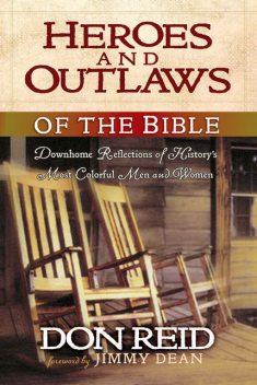 Heroes and Outlaws of the Bible, Don Reid