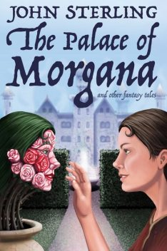 The Palace of Morgana and Other Fantasy Tales, John Sterling