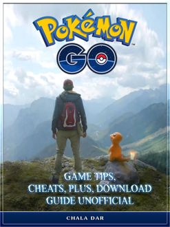Pokemon Go Game How to Download for Android, Pc, Ios, Kindle + Tips Unofficial, HiddenStuff Entertainment